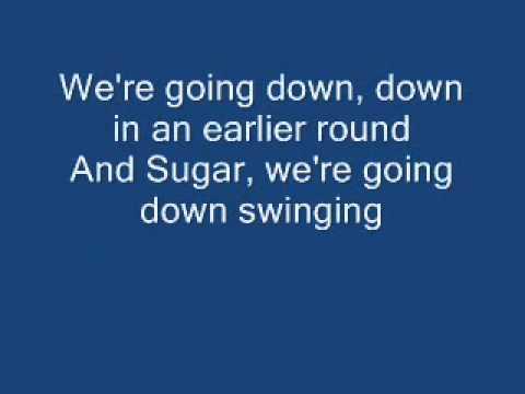 Sugar were going down swinging chords